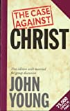 Case Against Christ, John Young, 0340524626