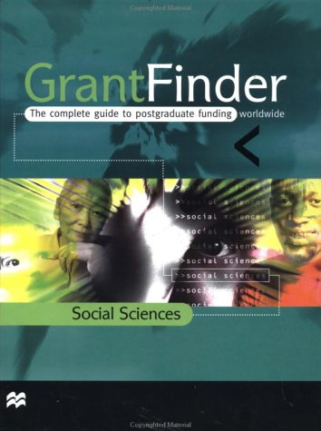 Grantfinder: the Complete Guide To Postgraduate Funding - Social Sciences (Grantfinder Guides)
