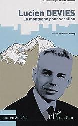 Lucien Devies : La montagne pour vocation