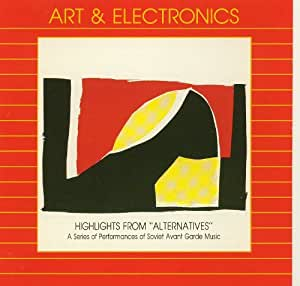 "Highlights from ""Alternatives"": A Series of Performances of Soviet Avant Garde Music"