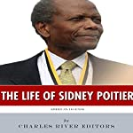 American Legends: The Life of Sidney Poitier    Charles River Editors