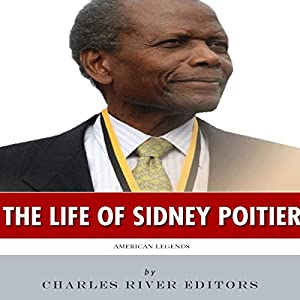 American Legends: The Life of Sidney Poitier Audiobook