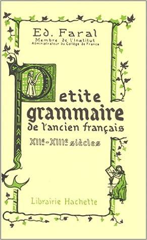 Lire en ligne Petite grammaire de l'ancien français, XIIe-XIIIe siècles epub pdf