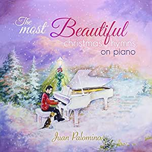 The Most Beautiful Christmas Hymns on Piano