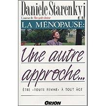 La ménopause : une autre approche...