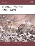 Mongol Warrior 1200–1350