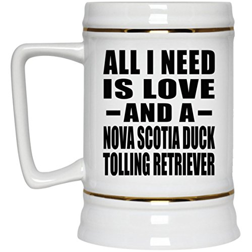 All I Need Is Love And A Nova Scotia Duck Tolling Retriever - Beer Stein, Ceramic Beer Mug, Best Gift for Birthday, Wedding Anniversary, New Year, Valentine's Day, Easter, Mother's/Father's Day -