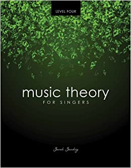 Music Theory for Singers: Level 4