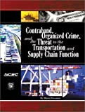 Contraband, Organized Crime, and the Threat to the Transportation Supply Chain Function, Possamai, Mario, 1887056165
