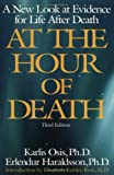 img - for At the Hour of Death: A New Look at Evidence for Life After Death by Karlis Osis (1997-03-25) book / textbook / text book