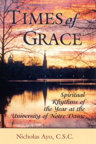 Download Times of Grace: Spiritual Rhythms of the Year at the University of Notre Dame pdf epub