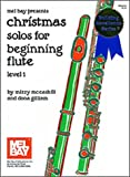 Christmas Solos for Beginning Flute, Dona Gilliam and Mizzy McCaskill, 1562222775
