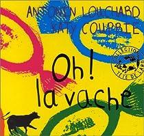 Oh ! La vache par Louchard