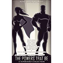 The Powers That Be: A Superhero Collection