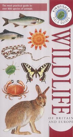 Wildlife of Britain and Europe (Kingfisher Field Guides) pdf