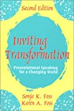 Inviting Transformation : Presentational Speaking for a Changing World, Foss, Sonja K. and Foss, Karen A., 1577662520