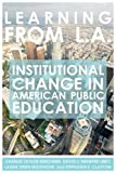 img - for Learning from L.A.: Institutional Change in American Public Education book / textbook / text book