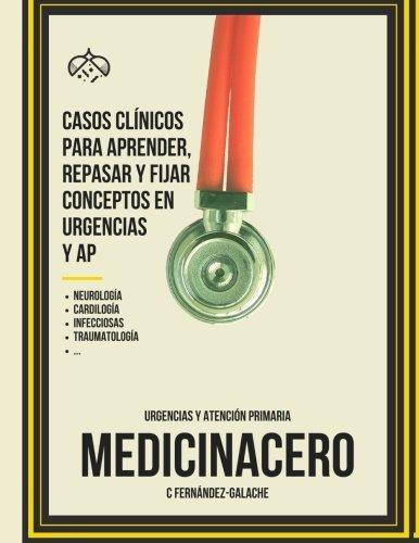 Casos Clinicos para aprender, repasar y fijar conceptos en Urgencias y AP (Spanish Edition)