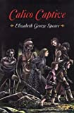 Calico Captive, Elizabeth George Speare, 0618150757