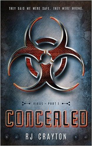 Concealed: Virus, Part 1: Volume 1: Amazon.es: R J Crayton: Libros en idiomas extranjeros