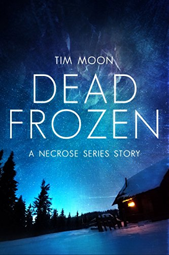 (Dead Frozen: A Necrose Series Story (Northern Infection Book 1))