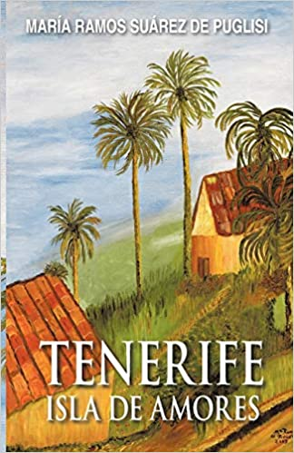Amazon.com: Tenerife Isla de Amores (9781425189266): Maria ...