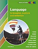 Language to Imagine, Explore and Entertain Student's Book (Literacy in Context)