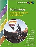 Language to Imagine, Explore and Entertain Student's Book, Celeste Flower, 0521805600