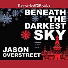 Beneath the Darkest Sky Audiobook by Jason Overstreet Narrated by James Shippy