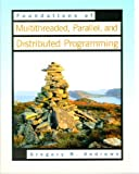 Foundations of Multithreaded, Parallel, and Distributed Programming 1st Edition