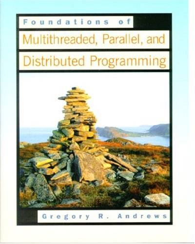 Foundations of Multithreaded, Parallel, and Distributed Programming by Pearson