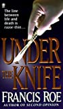 Under the Knife, Francis Roe, 0451407024