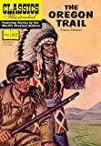 oregon gem trail - The Oregon Trail (Classics Illustrated)