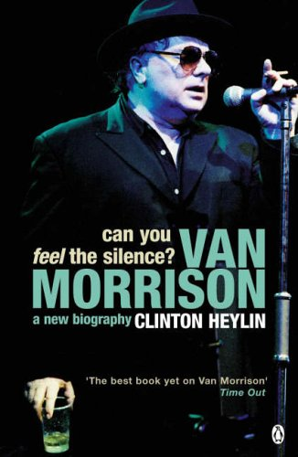 Download Can You Feel the Silence? : Van Morrison - A New Biography ebook