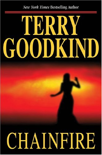 Book: Chainfire Trilogy - Sword of Truth, Book 9 by Terry Goodkind, Jim Bond