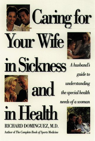 caring for your wife in sickness and in health a husband s guide to