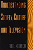 Understanding Society, Culture, and Television, Paul Monaco, 0275970957