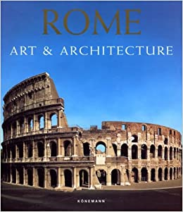 Rome Art and Architecture (Art \u0026 Architecture) Amazon.co