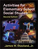 Activities for Elementary School Social Studies, Stockard, James W., Jr., 1577662423
