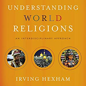 Understanding World Religions: Audio Lectures Lecture