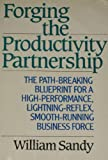 Forging the Productivity Partnership, William Sandy, 0070546762