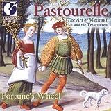 Pastourelle: The Art of Machaut & The Trouveres