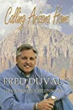 Calling Arizona Home, Fred Duval and Lisa Schebly Heidinger, 0976634066