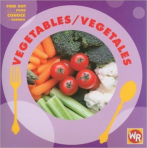 Vegetables/Vegetales (Find Out about Food/Conoce La Comida)