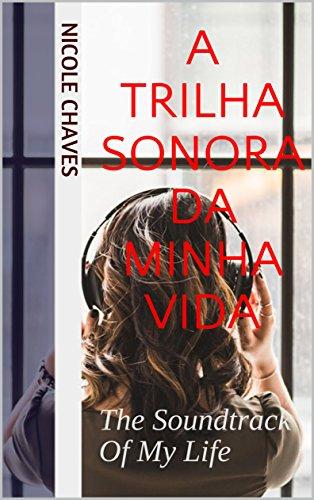 A Trilha Sonora da Minha Vida: The Soundtrack Of My Life