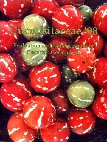 Cucurbitaceae 98: Evaluation and Enhancement of Cucurbit Germplasm ASHS/USDA-AARS
