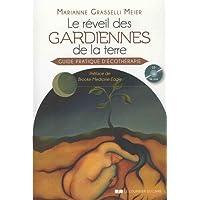 Le Réveil des gardiennes de la Terre : Guide pratique d'écothérapie
