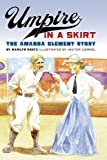 Umpire in a Skirt, Marilyn Kratz, 0984504125