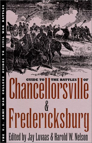 Guide to the Battles of Chancellorsville and Fredericksburg
