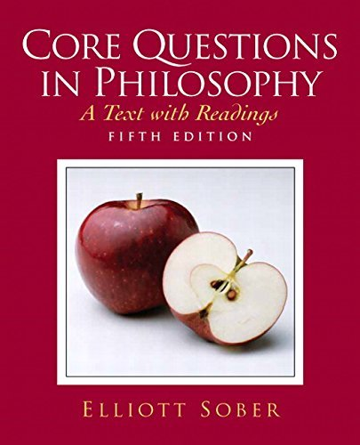 Core Questions in Philosophy (5th Edition) by Elliott Sober (2008-03-23)